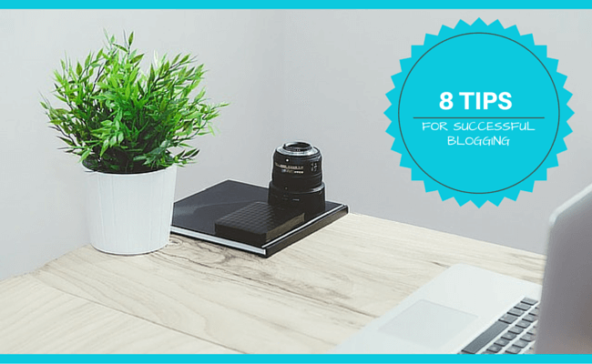 8 Successful Blogging Tips