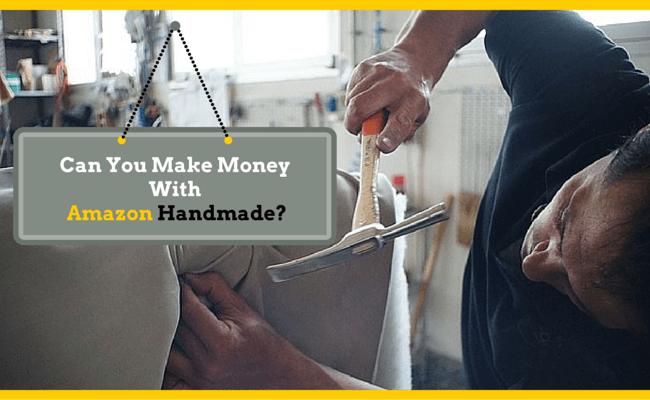 Make Money Selling On Amazon Handmade