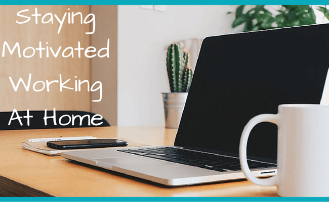 Staying Motivated working from home