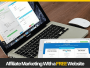 Affiliate Marketing With a Free Website- How It's Done