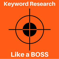 Keyword Research Like a BOSS