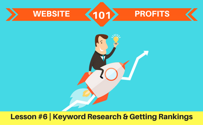 Lesson 6- Keyword Research & Getting Rankings