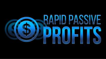 Rapid Passive Profits
